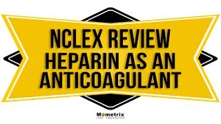 Heparin - An Injectable Anti-Coagulant | NCLEX RN Review (2018)