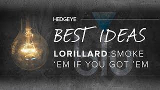 Smoke 'Em If You Got 'Em! | New Best Idea | Long Lorillard $LO