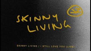 Skinny Living I Still Love You Official Audio