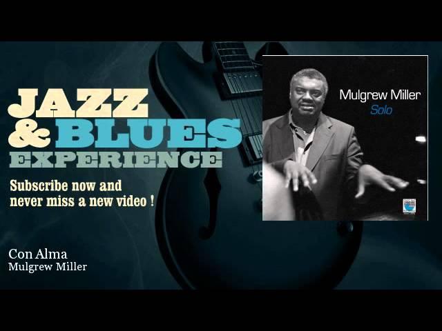Mulgrew Miller - Con Alma - JazzAndBluesExperience