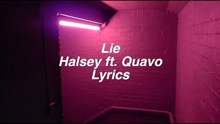 Lie || Halsey ft. Quavo Lyrics