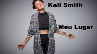 Ouça Kell Smith - Meu Lugar