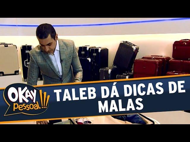 Okay Pessoal!!! - Alexandre Taleb dá dicas de Malas