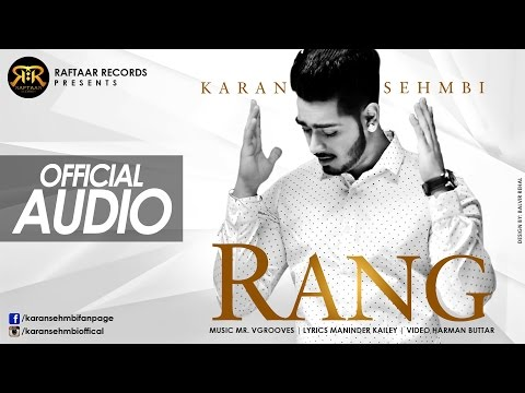Rang | Karan Sehmbi | Maninder Kailey | Mr. Vgrooves | Raftaar Records | New Punjabi Songs 2015