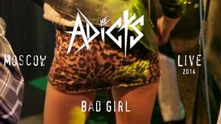 Watch Adicts Bad Girl video