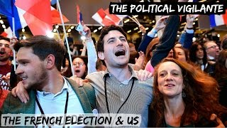 The French Presidential Race & Us — The Political Vigilante