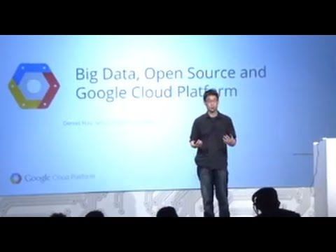 Google Cloud Platform Live: Big Data, Open Source and Google Cloud Platform
