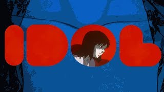 IDOL - The Terrifying Reality of Perfect Blue