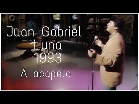 Juan Gabriel - Luna (A capela) [1993]