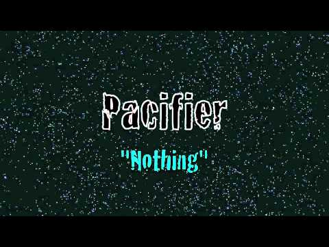Pacifier - Nothing