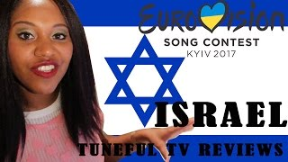 Eurovision 2017 - ISRAEL - Tuneful TV Reaction & Review