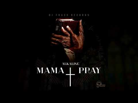 Alkaline - Mama Pray (Official Audio)