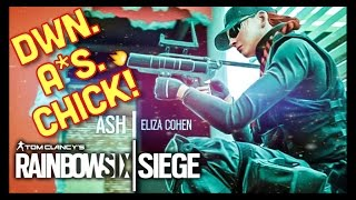 Ash is a DWN *SS CHICK!! - Rainbow Six Siege Gameplay