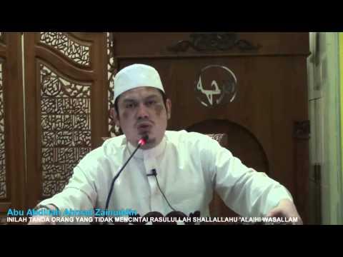 Inilah Tanda Orang Yg Tidak Mencintai Rasulullah Shallallahu 'alahi Wasallam - Abu Abdillah Ahmad Za
