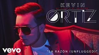 Kevin Ortiz - La Razón (Unplugged)[Cover Audio]