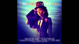 Jade Novah - #ToWhitneyLoveJade (Whitney Houston Tribute)