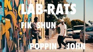 LAB-RATS   POPPIN JOHN   FIK-SHUN   FREESTYLE