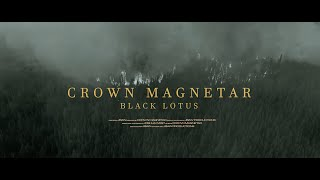 CROWN MAGNETAR - BLACK LOTUS [OFFICIAL MUSIC VIDEO] (2021) SW EXCLUSIVE