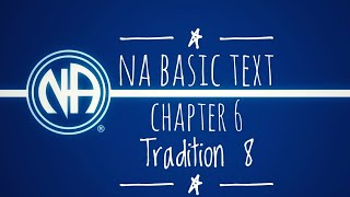 NA Basic Text Tradition 8 Should remain forever nonprofessional