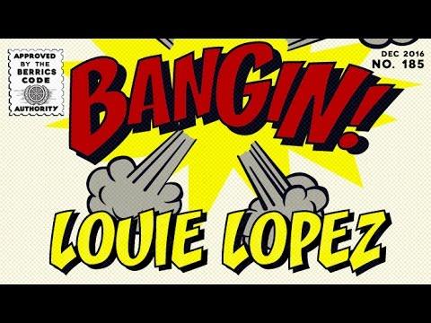 Louie Lopez - Bangin!