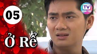 Ở Rể - Tập 5 | Phim Hay Việt Nam 2019