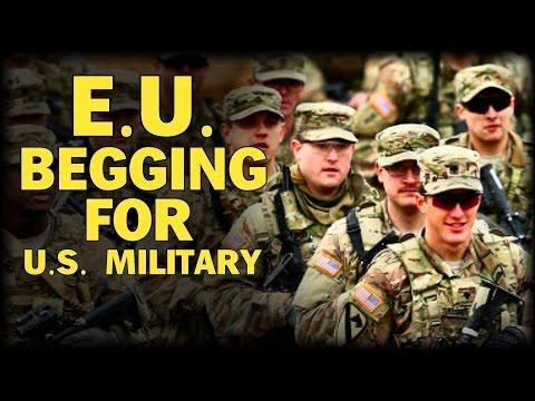 E.U. BEGGING FOR INCREASED U.S. MILITARY PRESENCE