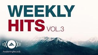 Awakening Weekly Hits 2017 | Vol. 3