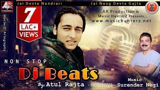 Non Stop DJ BEATS By Atul Rajta   Latest Pahari Songs 2016   Music HunterZ
