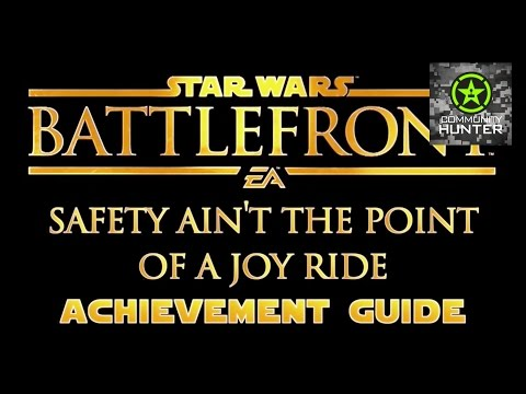 Safety Ain't the Point of a Joyride Guide - Star Wars: Battlefront