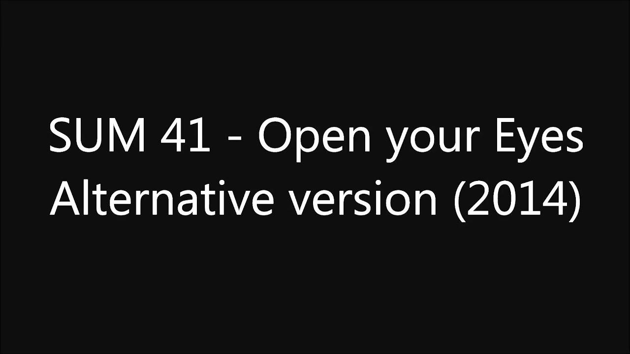 Sum 41 Open Your Eyes - lyrics Open Your Eyes - Sum 41 ...