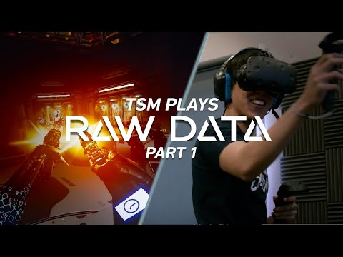 TSM Plays Raw Data - Part 1