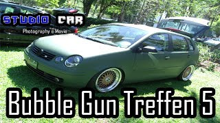 BUBBLE GUN TREFFEN 5 -Parte 1 = Studio Car