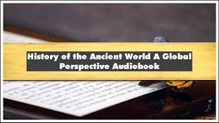 Gregory S. Aldrete History of the Ancient World A Global Perspective Part 01 Audiobook