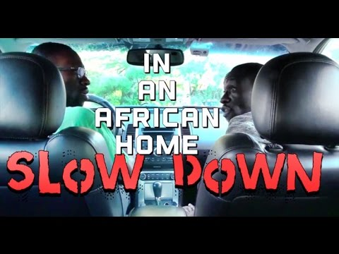 In An African Home: Slow Down