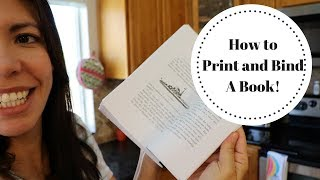 HOW TO PRINT AND BIND A BOOK (EASY!)