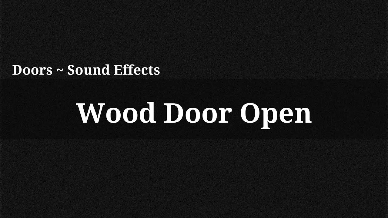 Wood door open sound effect youtube for Door opening sound effect