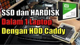 Cara Memasang SSD Di Laptop Dengan HDD Caddy