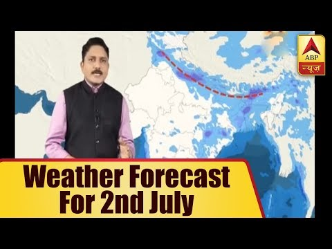 Skymet Report: Weather Forecast For 2nd July, 2018 | ABP News