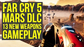 Far Cry 5 Lost On Mars Gameplay - All 13 New Weapons (Far Cry 5 DLC - Far Cry 5 Mars)