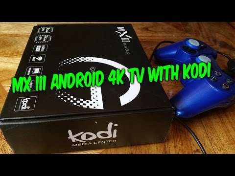 MX lll XBMC KODi Android 4K TV BOX UNBOXING SETUP REVIEW