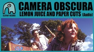 Watch Camera Obscura Lemon Juice And Paper Cuts video
