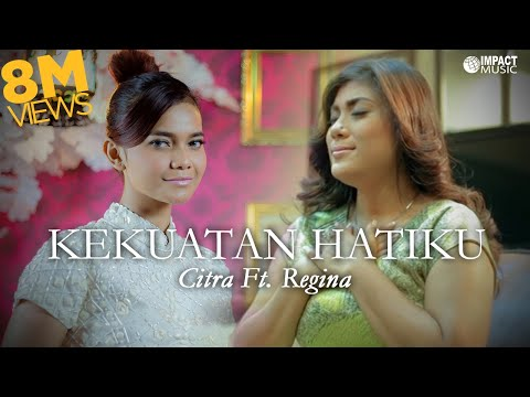 Kekuatan Hatiku - Citra Feat Regina video