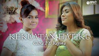 Download Lagu Kekuatan Hatiku - Citra feat Regina Gratis STAFABAND