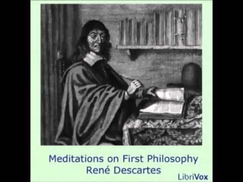"""meditations on first philosophy by renee Find out more about the father of modern philosophy, 17th-century french philosopher rene descartes, the man who said, """"i think therefore i am,"""" on in addition to discourse on the method, descartes also published meditations on first philosophy and principles of philosophy, among other treatises."""