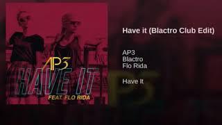 Ap3 Have It Feat Flo Rida Blactro Club Edit