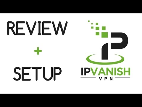 IP Vanish VPN Review/Setup/Tutorial