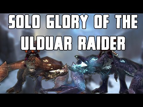 How To Solo Glory of the Ulduar Raider