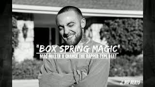 "Mac Miller X Chance The Rapper type beat - ""BOX SPRING MAGIC"" (Neo-Soul/RNB/TrapSoul)"