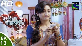 Ek Rishta Saajhedari Ka - एक रिश्ता साझेदारी का - Episode 12 - 23rd August, 2016