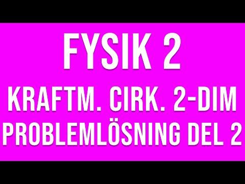 Fysik 2 - Uppgifter och lösningar till kraftmoment, cirkulär och tvådimensionell rörelse del 2 av 2